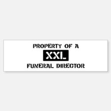 Property of: Funeral Director Bumper Bumper Bumper Sticker