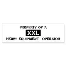 Property of: Heavy Equipment Bumper Bumper Sticker