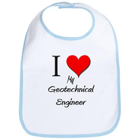 I Love My Geotechnical Engineer Bib