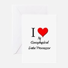 I Love My Geophysical Data Processor Greeting Card