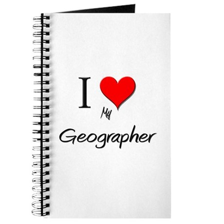 I Love My Geographer Journal