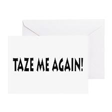 Taze Me Again! Greeting Card