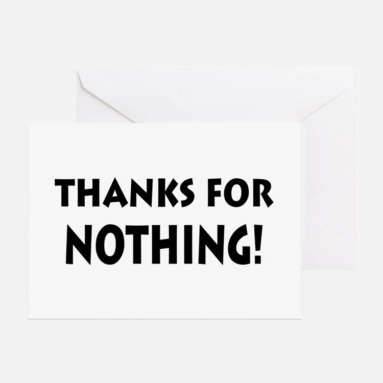 Thanks for Nothing! Greeting Card