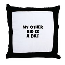 my other kid is a bat Throw Pillow