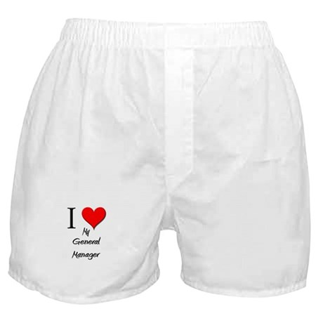 I Love My General Manager Boxer Shorts