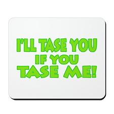 Tase Me-Tase You Mousepad
