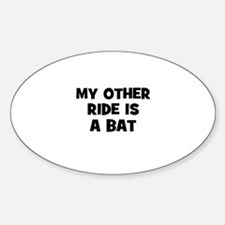 my other ride is a bat Oval Decal