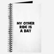 my other ride is a bat Journal