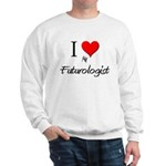 I Love My Futurologist Sweatshirt