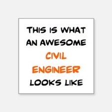 """awesome civil engineer Square Sticker 3"""" x 3"""""""