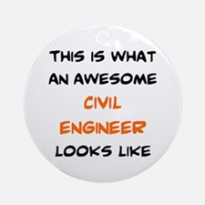 awesome civil engineer Round Ornament