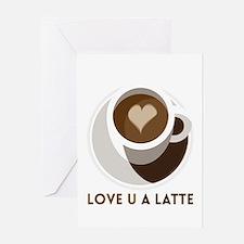 Love U a LATTE Greeting Cards
