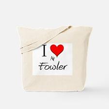 I Love My Fowler Tote Bag