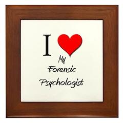 I Love My Forensic Psychologist Framed Tile
