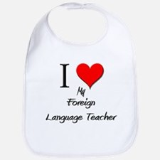I Love My Foreign Language Teacher Bib
