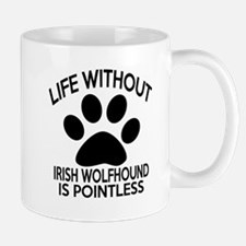 Life Without Irish Wolfhound Dog Mug