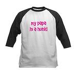 My Papa is a Hunk! pink Kids Baseball Jersey