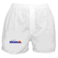 Its Better in French Guiana Boxer Shorts