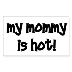 My Mommy Is Hot! black Rectangle Decal
