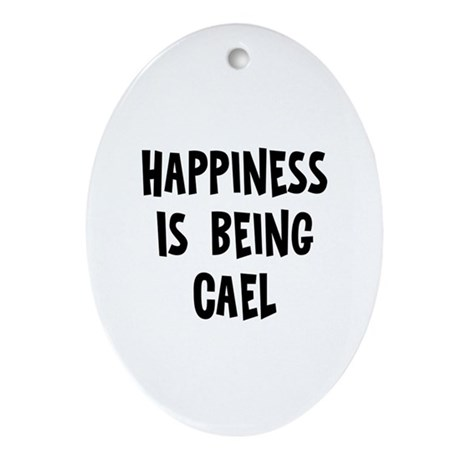 Happiness is being Cael Oval Ornament