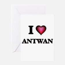I love Antwan Greeting Cards