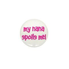 My Nana Spoils Me! pink Mini Button