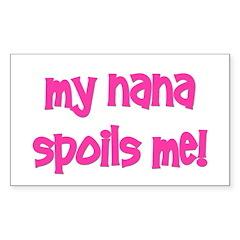 My Nana Spoils Me! pink Rectangle Decal