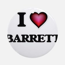 I love Barrett Round Ornament