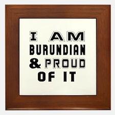 I Am Burundian And Proud Of It Framed Tile