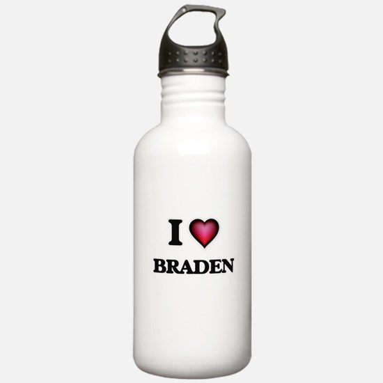 I love Braden Water Bottle