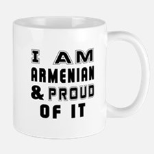 I Am Armenian And Proud Of It Mug
