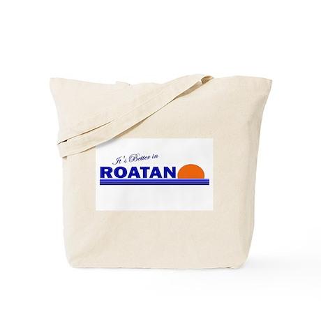 Its Better in Roatan, Hondura Tote Bag