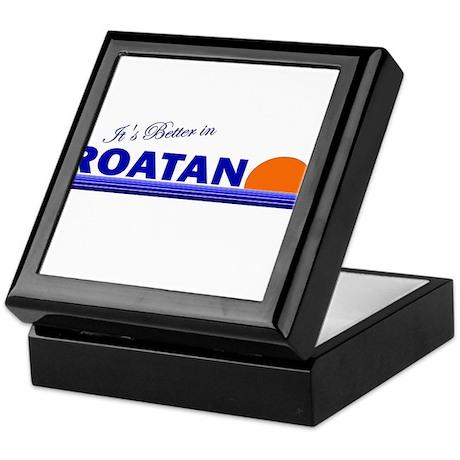 Its Better in Roatan, Hondura Keepsake Box