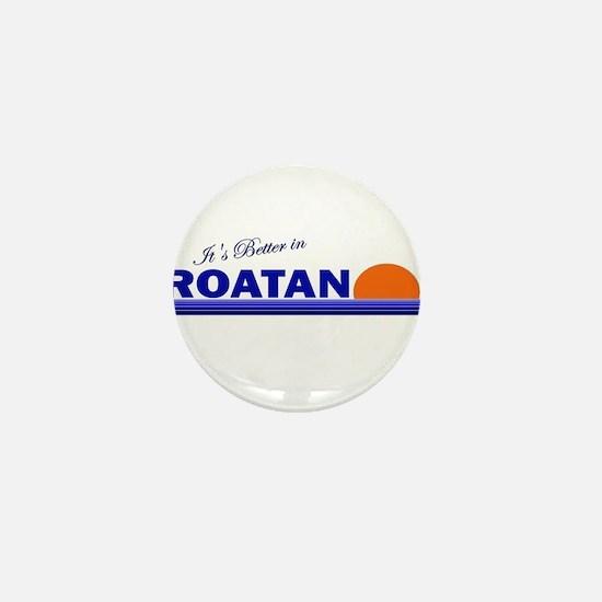 Its Better in Roatan, Hondura Mini Button