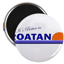 "Its Better in Roatan, Hondura 2.25"" Magnet (100 pa"