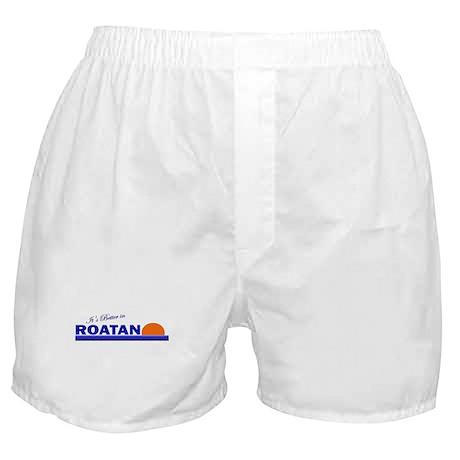 Its Better in Roatan, Hondura Boxer Shorts