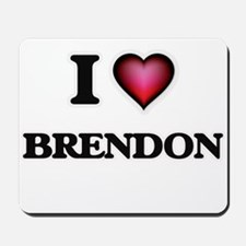 I love Brendon Mousepad