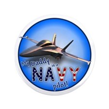 """Daddy Navy Pilot (F-18)bc 3.5"""" Button"""