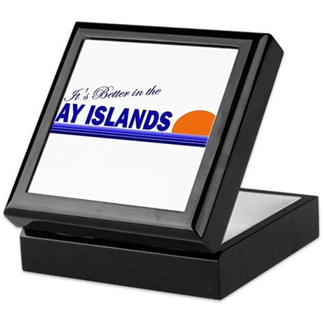 Its Better in the Bay Islands Keepsake Box