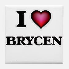 I love Brycen Tile Coaster