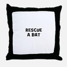 rescue a bat Throw Pillow