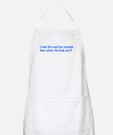 I Took the Road Less Traveled BBQ Apron