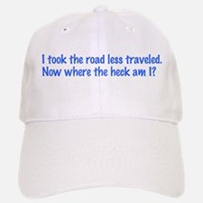 I Took the Road Less Traveled Baseball Baseball Cap