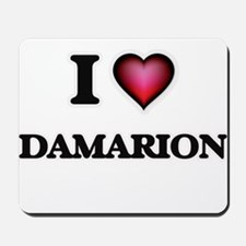 I love Damarion Mousepad