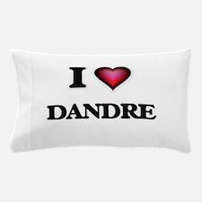 I love Dandre Pillow Case