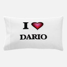I love Dario Pillow Case