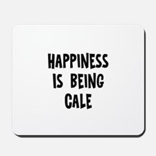 Happiness is being Cale Mousepad