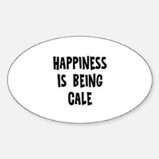 Happiness is being Cale Oval Decal