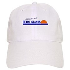 Its Better in the Pearl Islan Baseball Cap