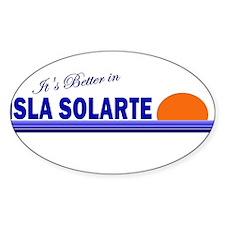 Its Better in Isla Solarte, P Oval Decal